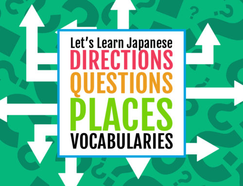 Let's Learn Japanese: Direction, Question, Places Vocabularies